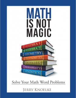 Covers ALL High School Math Courses in One Simple Universal Method